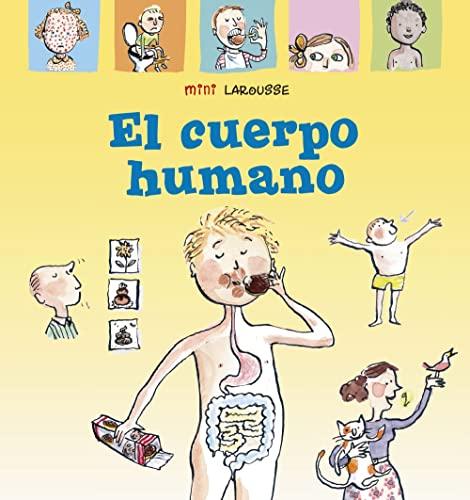 9788417720940: El cuerpo humano (LAROUSSE - Infantil / Juvenil - Castellano - A partir de 5/6 años - Colección Mini Larousse)