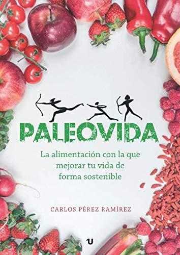 9788417733278: Paleovida: La alimentación con la que mejorar tu vida de forma sostenible