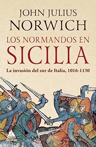 9788417743444: Los normandos en Sicilia: La invasión del sur de Italia, 1016-1130: 28 (Ático Historia)
