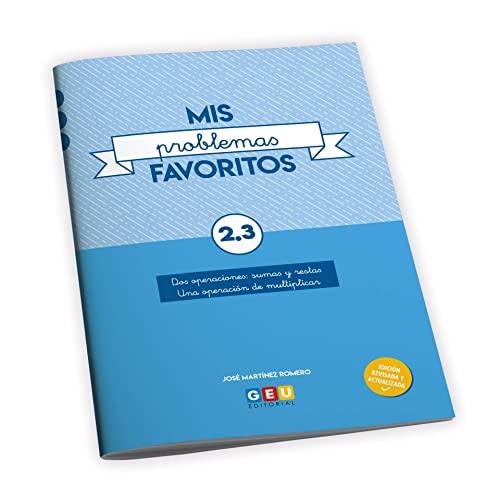 9788417748517: Mis Problemas favoritos 2º Educación Primaria Cuaderno 2.3: mejora la Resolución De Problemas | Recomendado Como repaso | Editorial Geu (Niños de 7 a 8 años)