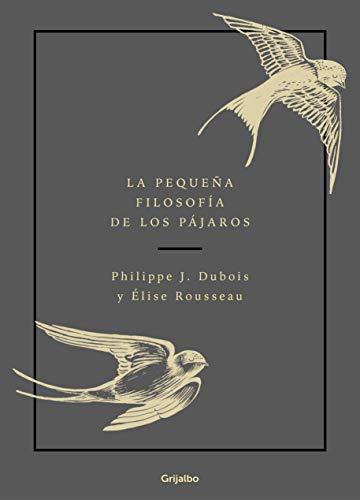 9788417752132: La pequeña filosofía de los pájaros (Crecimiento personal y estilo de vida)