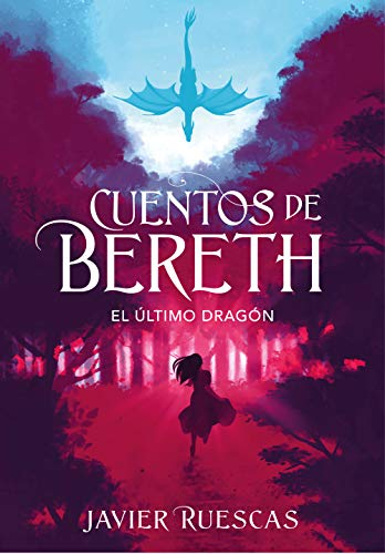 9788417773892: El último dragón (Cuentos de Bereth 1)
