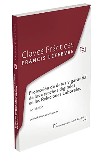 9788417794286: Claves Prácticas Protección de datos y garantía de los derechos digitales en las relaciones laborales: 3ª EDICIÓN