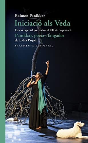 9788417796006: Iniciació als Veda. Edició especial que inclou el CD de l'espectacle «Panikkar, poeta i fangador», de Lídia Pujol: 2 (Fora de col·lecció)
