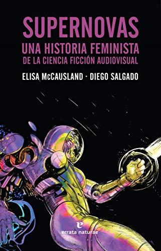 9788417800338: Supernovas: Una historia feminista de la ciencia ficción audiovisual (Fuera de colección)