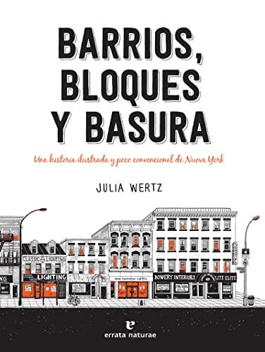 9788417800505: Barrios, bloques y basura: Una historia ilustrada y poco convencional de Nueva York (VARIOS)