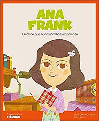9788417822231: Ana Frank: La chica que nunca perdió la esperanza: 10 (Mis pequeños héroes)
