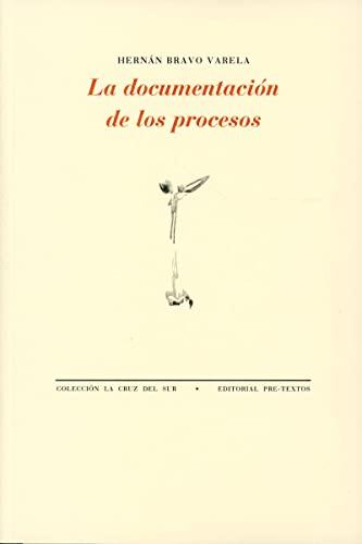 9788417830205: La documentación de los procesos (La Cruz del Sur)