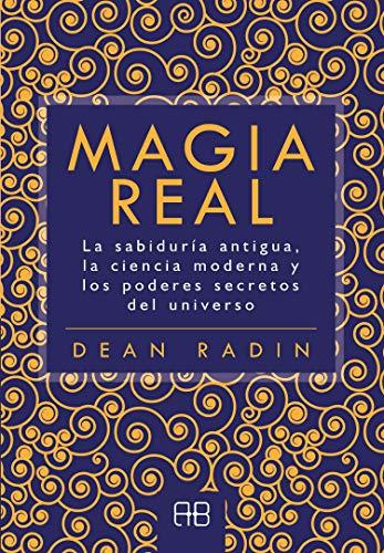 9788417851101: Magia Real. La sabiduría antigua, la ciencia moderna y los poderes secretos del universo
