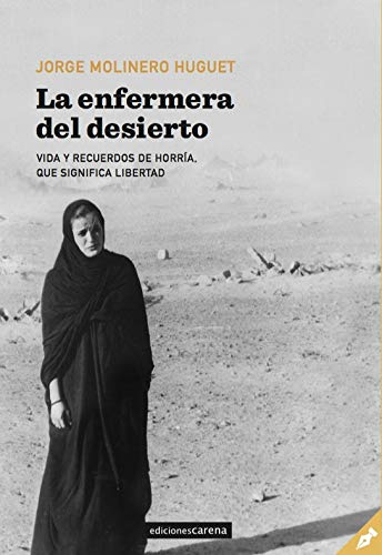 9788417852382: La enfermera del desierto: Vida y recuerdos de Horría, que significa libertad: 484 (Narrativa Carena)