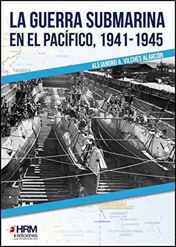 9788417859169: la guerra submarina en el pacífico, 1941-1945