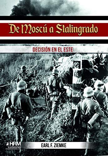 9788417859206: De Moscú a Stalingrado: Decisión en el Este