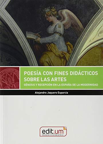 9788417865122: Poesía con fines didácticos Sobre Las Artes. GÉNESIS y Recepción en La España De La Modernidad (Editum Artes)