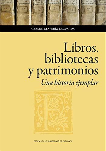 9788417873967: Libros, Bibliotecas y Patrimonios: 150 (Humanidades)