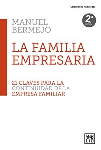 LA FAMILIA EMPRESARIA. 21 CLAVES PARA LA: BERMEJO SÁNCHEZ, MANUEL