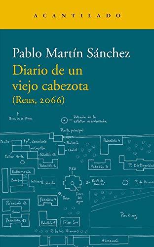 9788417902421: Diario de un viejo cabezota: (Reus, 2066): 339 (Narrativa del Acantilado)