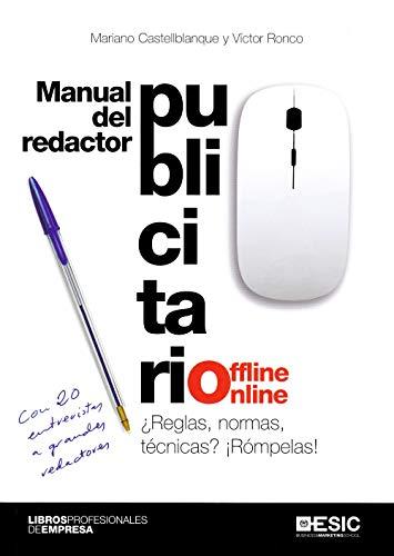 Manual del redactor publicitario offline-online: ¿Reglas, normas,: Castellblanque, Mariano; Ronco,