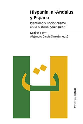 9788417945183: Hispania, al-Ándalus y España: Identidad y nacionalismo en la historia peninsular (Estudios)