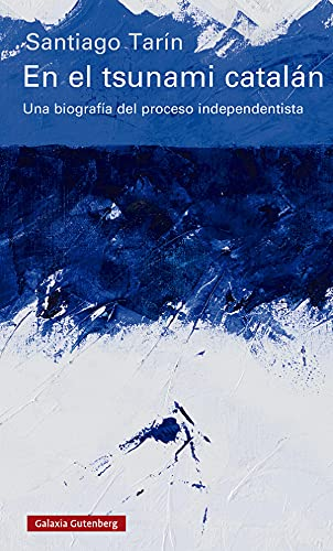 9788417971250: En el tsunami catalán: Una biografía del proceso independentista (Ensayo)