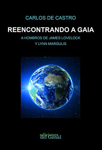 9788417974367: Reencontrando a Gaia: A hombros de James Lovelock y Lynn Margulis (Spanish Edition)