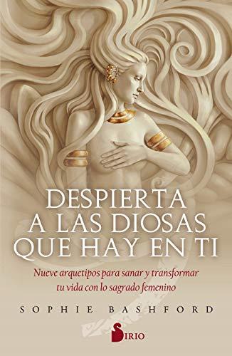 9788418000041: DESPIERTA A Las Diosas Que Hay en tí: Nueve arquetipos para sanar y transformar tu vida con lo sagrado femenino