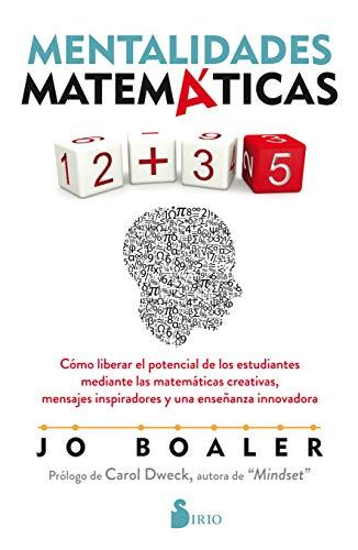 9788418000492: Mentalidades matemáticas: Cómo liberar el potencial de los estudiantes mediante las matemáticas creativas, mensajes inspiradores y una enseñanza innovadora