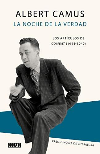 9788418006739: La noche de la verdad: Los artículos de Combat (1944-1949) (Ensayo y Pensamiento)