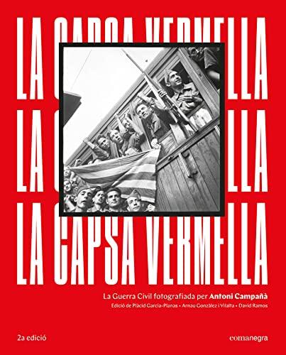 9788418022272: La capsa vermella (2a edició): La Guerra Civil fotografiada per Antoni Campañà