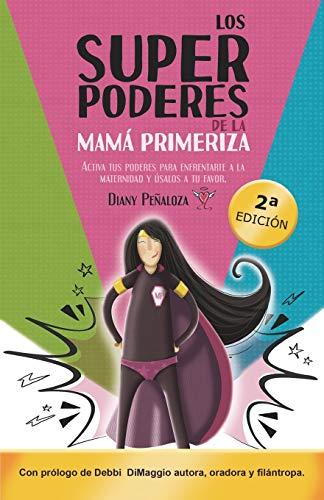 9788418098574: Los super poderes de la mamá primeriza: Activa tus poderes para enfrentarte a la maternidad y úsalos a tu favor.