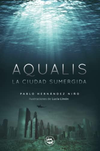 9788418203022: Aqualis: La Ciudad Sumergida