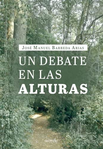 Imagen de archivo de Un debate en las alturas a la venta por AG Library
