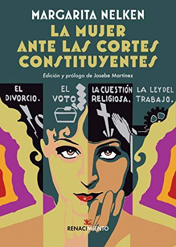 9788418387241: La mujer ante las Cortes Constituyentes: Seguido de Maternología y puericultura: 42 (Biblioteca Histórica)