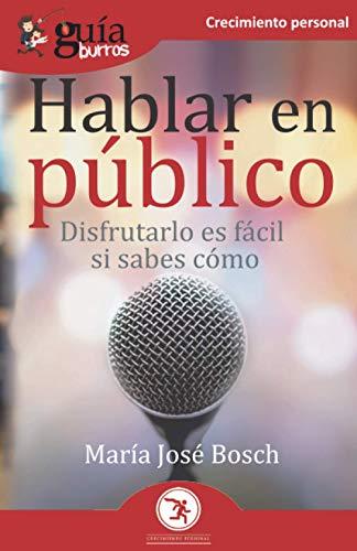 9788418429101: GuíaBurros Hablar en público: Disfrutarlo es fácil si sabes cómo: 116