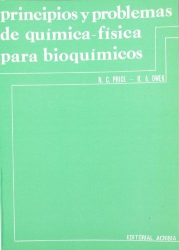 Principios Y Problemas De Quimica-Fisica Para Bioquimicos: Price, N C