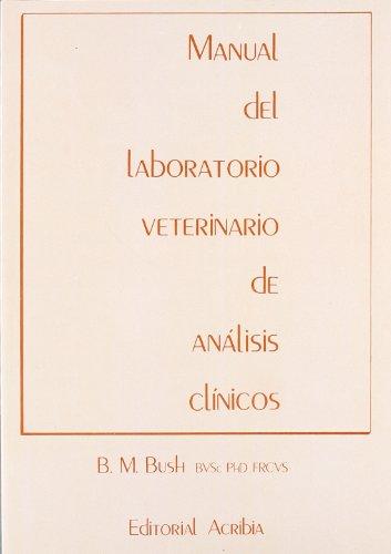 Manual del Laboratorio Veterinario de Análisis Clíncos.: B.M. Bush