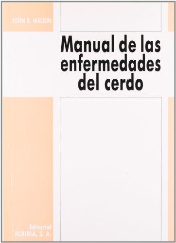 Manual de las enfermedades del cerdo: Walton, J. R.
