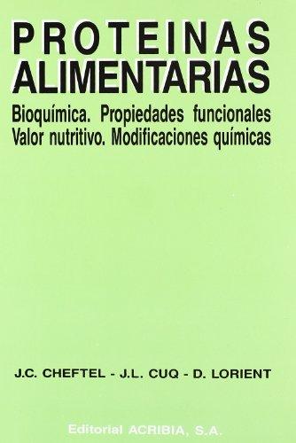 Proteinas Alimentarias - Bioquimica, Propiedades (Spanish Edition): Cheftel, Jean-Claude, Cuq, ...