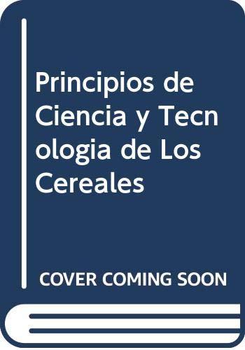 9788420007038: Principios de ciencia y tecnología de los cereales
