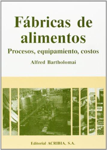 Fabricas de alimentos.: BARTHOLOMAI, ALFRED
