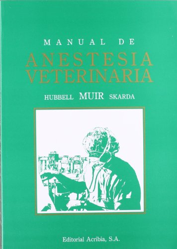 9788420007212: Manual de anestesia veterinaria.