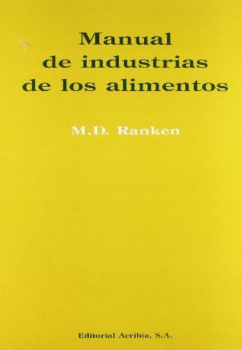 Manual de Industrias de Los Alimentos (Spanish Edition): M. D. Ranken