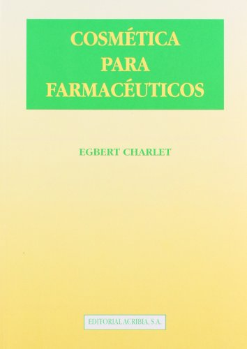 Cosmetica Para Farmaceuticos (Spanish Edition): Egbert Charlet