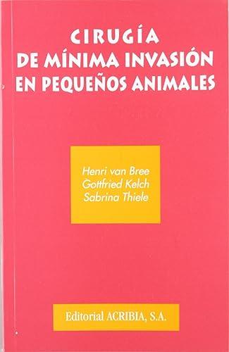 9788420008172: Cirugia de Minima Invasion En Pequenos Animales (Spanish Edition)