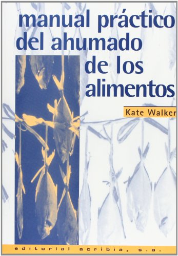 9788420008400: Manual Practico del Ahumado de Los Alimentos (Spanish Edition)