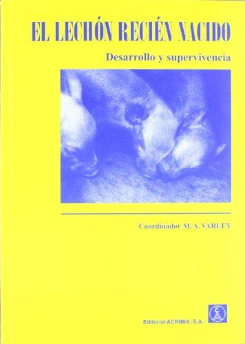 EL LECHÓN RECIÉN NACIDO. DESARROLLO Y SUPERVIVENCIA: VARLEY, M. A.