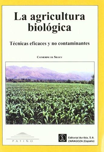 9788420008707: La Agricultura Biologica (Spanish Edition)