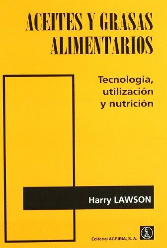 9788420008806: Aceites y grasas alimentarios: tecnología, utilización y nutrición