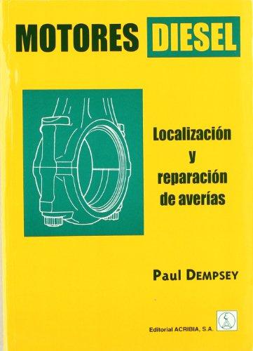 Motores Diesel - Localizacion y Reparacion de Aver (Spanish Edition): Dempsey, Paul