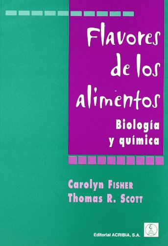 9788420009049: Flavores de Los Alimentos - Biologia y Quimica (Spanish Edition)
