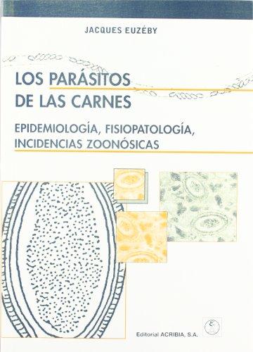 Parasitos De Las Carnes Epidemiologia Fisiopatologia Incide: EUZEBY JACQUES